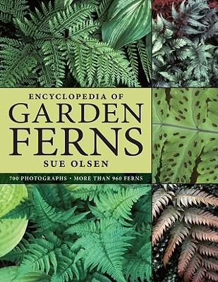 Encyclopedia of Garden Ferns By Olsen, Sue