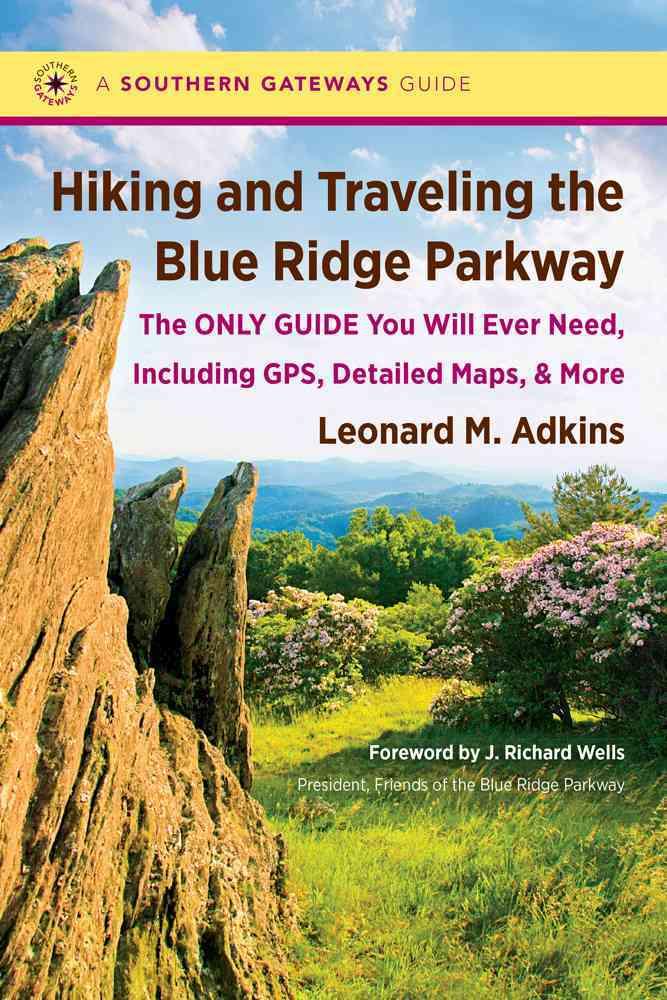 Hiking and Traveling the Blue Ridge Parkway By Adkins, Leonard M./ Wells, Richard (FRW)