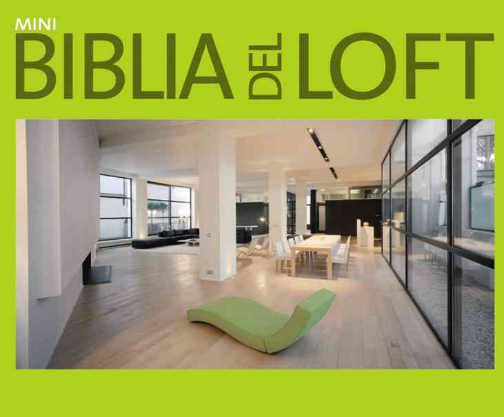 Mini biblia del Loft/ Mini Loft Bible By De Baeck, Phillipe (INT)/ Busti, Franco (EDT)/ Morelli, Paola (EDT)